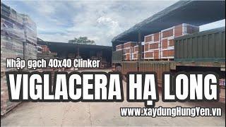 Nhập gạch 40x40 Viglacera Hạ Long ( Clinker Đông Triều) tại kho hàng Cty TNHH Đức Thắng - Hưng Yên