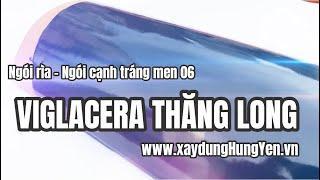 Ngói bò cạnh, rìa tráng men xanh 06 Viglacera Thăng Long | Phân phối bởi Cty Đức Thắng - Hưng Yên