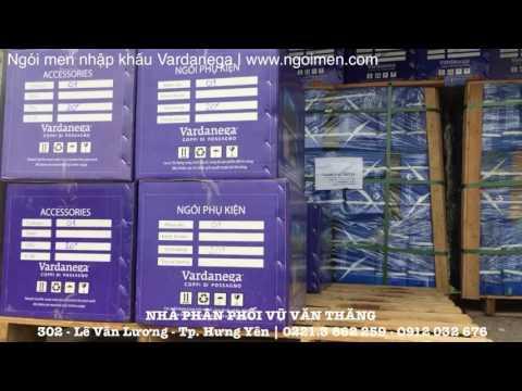 Ngói Men Nhập Khẩu Vardanega Tại Nhà Phân Phối Vũ Văn Thắng | Ngói Men Đài Loan | Www.ngoimen.com