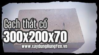 Gạch thất cổ không trát 300x200x70   Dùng trong các công trình tâm linh như nhà thờ, đình, chùa ...