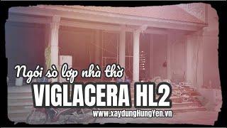 Ngói sò cổ lợp nhà thờ Viglcera VH2 - Ngói lợp nhà thờ Viglacera Hạ Long phân phối bởi Cty Đức Thắng